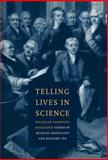 Telling Lives in Science : Essays on Scientific Biography, , 0521433231