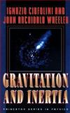 Gravitation and Inertia, Ciufolini, Ignazio and Wheeler, John Archibald, 0691033234