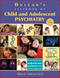 Dulcan's Textbook of Child and Adolescent Psychiatry, Mina K. Dulcan, 1585623237