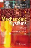 Mechatronic Systems : Analysis, Design and Implementation, Boukas, El-Kébir and Al-Sunni, Fouad M., 3642223230