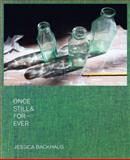 Once, Still and Forever, Jean-Christophe Ammann, Elisabeth Biondi, 3868283234