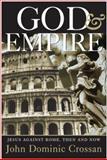 God and Empire, John Dominic Crossan, 0060843233