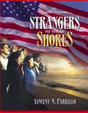 Strangers to These Shores : Race and Ethnic Relations in the United States with Research Navigator, Parrillo, Vincent N., 0205543235