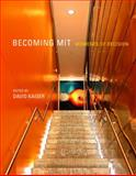 Becoming MIT : Moments of Decision, , 0262113236