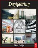 Daylighting : Natural Light in Architecture, Phillips, Derek, 0750663235