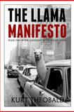 The Llama Manifesto : Book One of the Leadership-in-the-Round Series, Theobald, Kurt, 0983003238