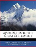 Approaches to the Great Settlement, Emily Greene Balch and Pauline Knickerbocker Angell, 1144683238