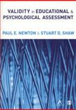Validity in Educational and Psychological Assessment, Newton, Paul E. and Shaw, Stuart D., 1446253236