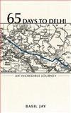 65 Days to Delhi, Basil Jay, 1468583239