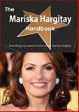The Mariska Hargitay Handbook - Everything You Need to Know about Mariska Hargitay, Emily Smith, 1486473237