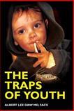 The Traps of Youth, Albert Lee, Albert Daw ,, 1494463237