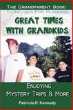 Great Times with Grandkids, Patricia Kennedy, 1496133234