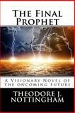 The Final Prophet, Theodore Nottingham, 150046323X