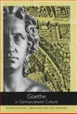 Goethe in German-Jewish Culture, , 1571133232