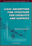X-Ray Absorption Fine Structure (XAFS) for Catalysts and Surfaces, Iwasawa, Yasuhiro, 9810223234
