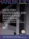 Facilities Engineering and Management Handbook : An Integrated Approach, Smith, Paul R., 007059323X