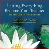 Letting Everything Become Your Teacher, Jon Kabat-Zinn, 038534323X