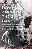 Down Amongst the Black Gang, Richard P. de Kerbrech, 075249323X