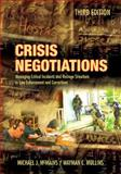 Crisis Negotiations : Managing Critical Incidents and Hostage Situations in Law Enforcement and Corrections, McMains, Michael J. and Mullins, Wayman C., 159345323X