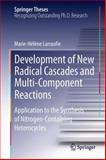 Development of New Radical Cascades and Multi-Component Reactions : Application to the Synthesis of Nitrogen-Containing Heterocycles, Larraufie, Marie-Helene, 3319013238