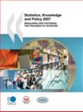Statistics, Knowledge and Policy 2007 : Measuring and Fostering the Progress of Societies, Organisation for Economic Co-operation and Development Staff, 9264043233