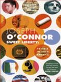 Sweet Liberty, Joseph O'Conner, 0330333232