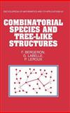 Combinatorial Species and Tree-Like Structures, Bergeron, François and Labelle, Gilbert, 0521573238