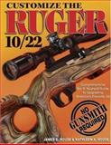 Customize the Ruger 10/22, James E House and Kathleen A. House, 0896893235