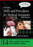 Skills and Procedures for Medical Assistants : Program 14 - Minor Surgical Procedures in the Medical Office, Cengage Learning Delmar, 1435413237
