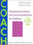 Choosing Outcomes and Accommodations for Children : A Guide to Educational Planning for Students with Disabilities, Giangreco, Michael F. and Cloninger, Chigee J., 1557663238