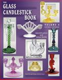 The Glass Candlestick Book, Tom Felt and Elaine Stoer, 1574323237