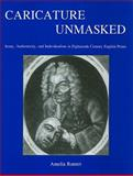 Caricature Unmasked : Irony, Authenticity, and Individualism in Eighteenth-Century English Prints, Rauser, Amelia F., 1611493234