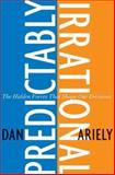 Predictably Irrational, Dan Ariely, 006135323X