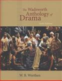 The Wadsworth Anthology of Drama, Revised Edition, Worthen, W. B., 049590323X