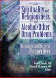 Spirituality and Religiousness and Alcohol/Other Drug Problems : Treatment and Recovery Perspectives, Brendan Benda, 0789033232