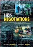 Crisis Negotiations : Managing Critical Incidents and Hostage Situations in Law Enforcement and Corrections, McMains, Michael J. and Mullins, Wayman C., 1422463230