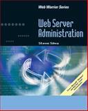Web Server Administration, Silva, Steve, 1423903234