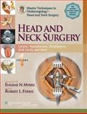 Head and Neck Surgery : Larynx, Hypopharynx, Oropharynx, Oral Cavity and Neck, , 1451173237