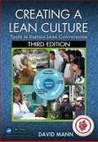 Creating a Lean Culture : Tools to Sustain Lean Conversions, Third Edition, Mann, David, 1482243237