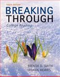 Breaking Through : College Reading, Smith, Brenda D. and Morris, LeeAnn, 0205193242