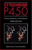 Cytochrome P450 : Structure, Mechanism, and Biochemistry, , 0306483246