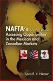 NAFTA's Second Decade : Assessing Opportunities in the Mexican and Canadian Markets, Nevaer, Louis E. V., 0324203241