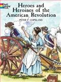 Heroes and Heroines of the American Revolution, Peter F. Copeland, 0486433242