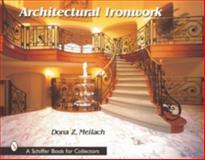 Architectural Ironwork, Dona Z. Meilach, 076431324X