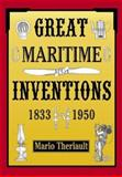 Great Maritime Inventions, 1833-1950, Mario Theriault, 0864923244