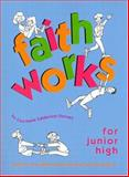 Faith Works for Junior High, Lisa-Marie Calderone-Stewart, 0884893243