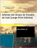 Informe del Grupo de Estudio de Irak (L'Edición Grande), I. I. I. James Baker, 1426483244