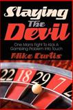 Slaying the Devil, Mike Curtis, 1434303241