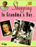 Shopping in Grandma's Day, Valerie J. Weber and Beverly Crawford, 1575053241