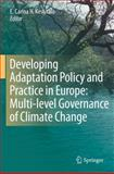 Developing Adaptation Policy and Practice in Europe : Multi-Level Governance of Climate Change, , 9048193249